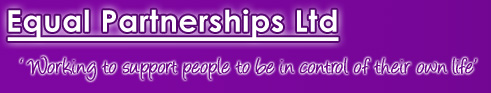 Equal Partnerships Ltd - 'Working to support people to be in control of their own life'